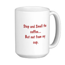 stop_and_smell_the_coffee_mugs-r0c23de136647481fb59abd99c3a76430_x7jsg_8byvr_216