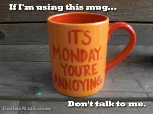 Monday coffee cups