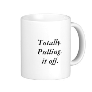totally_pulling_it_off_coffee_mug-r7f27eb0cecaa4628a40da4f414ecf9a2_x7jgr_8byvr_540
